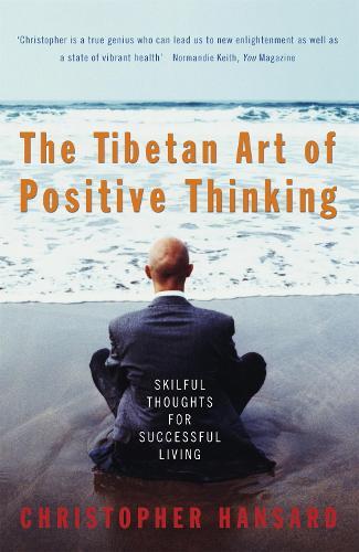 The Tibetan Art Of Positive Thinking (Paperback)