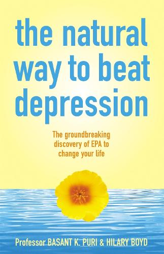 The Natural Way to Beat Depression: The groundbreaking discovery of EPA to successfully conquer depression (Paperback)