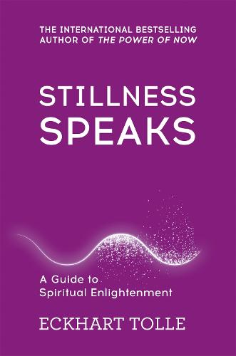 Stillness Speaks - The Power of Now (Paperback)