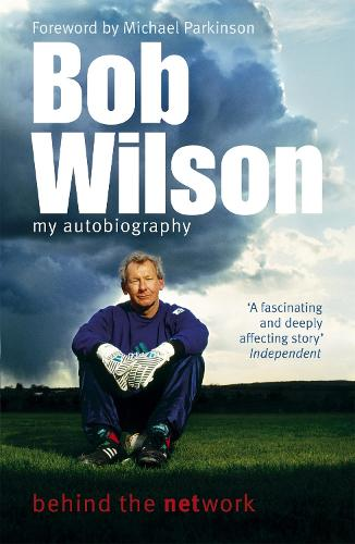 Bob Wilson - Behind the Network: My Autobiography (Paperback)