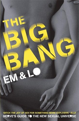 The Big Bang: Nerve's Guide To The Sexual Universe (Paperback)