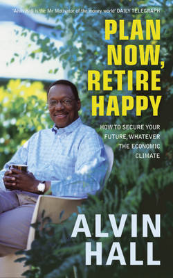 Plan Now, Retire Happy: How to Have the Future You Want (Paperback)
