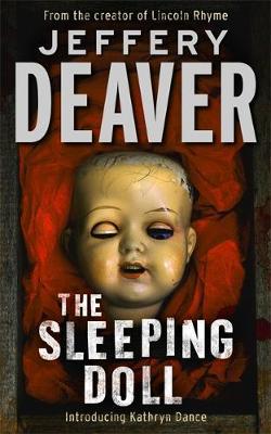 The Sleeping Doll: Kathryn Dance Book 1 - Kathryn Dance thrillers (Paperback)