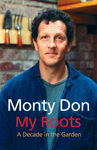 My roots by monty don waterstones - Back to the roots water garden review ...