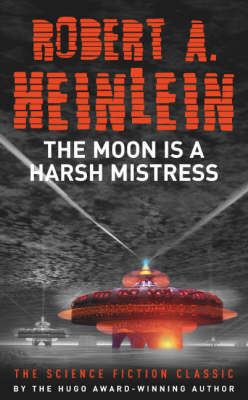 The Moon is a Harsh Mistress (Paperback)