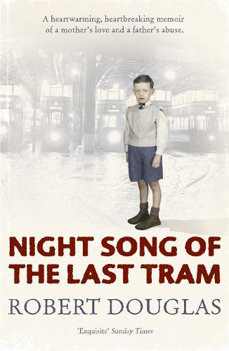 Night Song of the Last Tram - A Glasgow Childhood (Paperback)