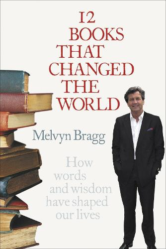 12 Books That Changed The World: How words and wisdom have shaped our lives (Paperback)