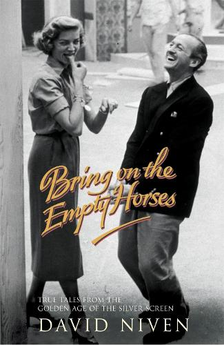 Bring on the Empty Horses (Paperback)