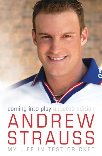 Andrew Strauss: Coming into Play - My Life in Test Cricket (Paperback)