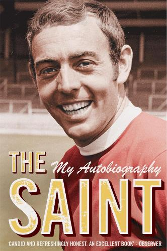 The Saint - My Autobiography: The man, the myth, the true story (Paperback)