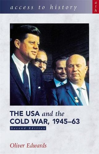 Access to History: The USA and the Cold War 1945-63 Second Edition - Access to History (Paperback)