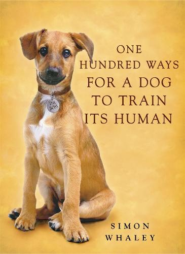 One Hundred Ways for a Dog to Train Its Human (Paperback)