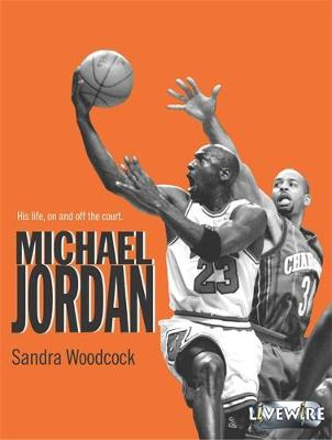 Livewire Real Lives: Michael Jordan: His Life on and off the Court - Livewire Real Lives (Paperback)