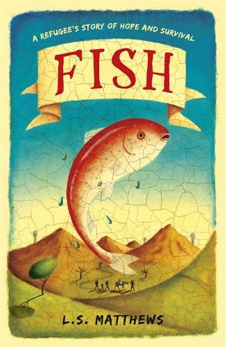 Fish: A refugee's story of hope and survival (Paperback)