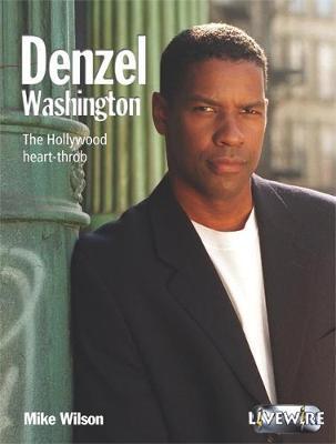 Livewire Real Lives: Denzel Washington - Livewire Real Lives (Paperback)