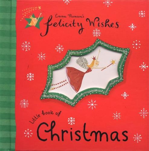 Little Book Of Christmas - Felicity Wishes (Hardback)