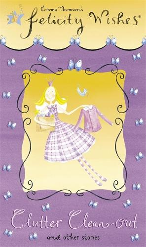 Felicity Wishes: Clutter Clean-Out - Felicity Wishes (Paperback)