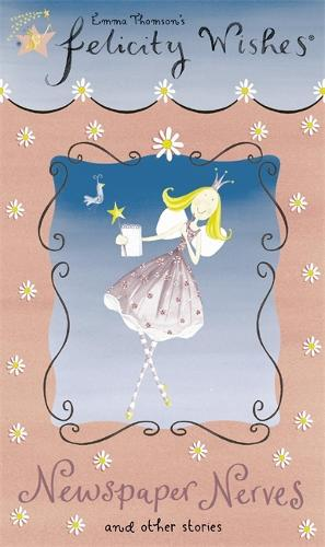 Felicity Wishes: Newspaper Nerves - Felicity Wishes (Paperback)
