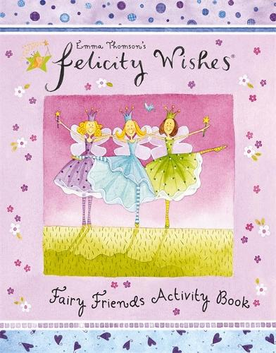 Felicity Wishes: Felicity Wishes Fairy Friends Activity Book - Felicity Wishes (Paperback)
