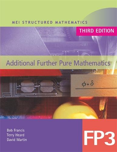 MEI Additional Further Pure Mathematics FP3 Third Edition - MEI Structured Mathematics (A+AS Level) Third Edition (Paperback)