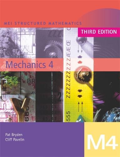 MEI Mechanics 4 Third Edition - MEI Structured Mathematics (A+AS Level) Third Edition (Paperback)