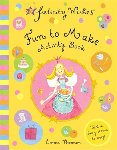 Felicity Wishes: Fun To Make Activity Book - Felicity Wishes (Paperback)