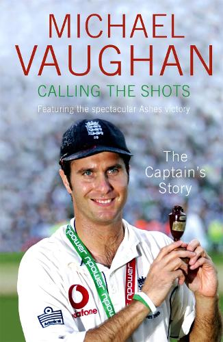 Calling the Shots: The Captain's Story (Paperback)