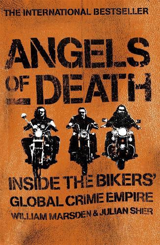 Angels of Death: Inside the Bikers' Global Crime Empire (Paperback)