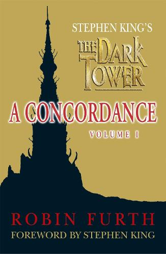 Stephen King's The Dark Tower: A Concordance, Volume One (Paperback)