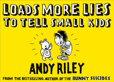 Loads More Lies to Tell Small Kids (Hardback)