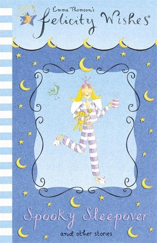 Felicity Wishes: Spooky Sleepover - Felicity Wishes (Paperback)