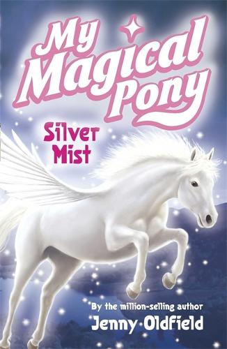 Silver Mist: Book 2 - My Magical Pony (Paperback)