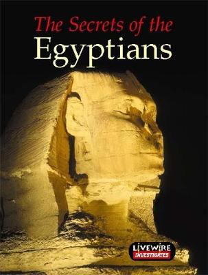 Livewire Investigates The Secrets of the Egyptians - Livewires (Paperback)