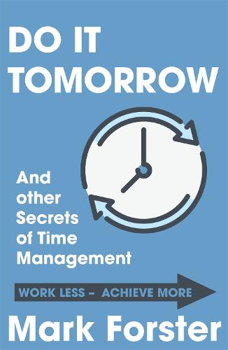 Do It Tomorrow and Other Secrets of Time Management (Paperback)