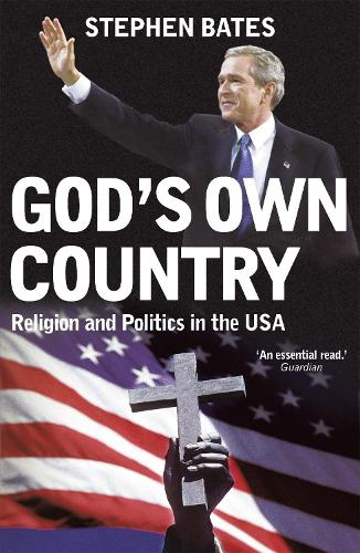 God's Own Country: Religion and Politics in the USA (Paperback)