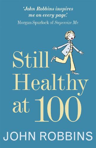 Still Healthy at 100 (Paperback)