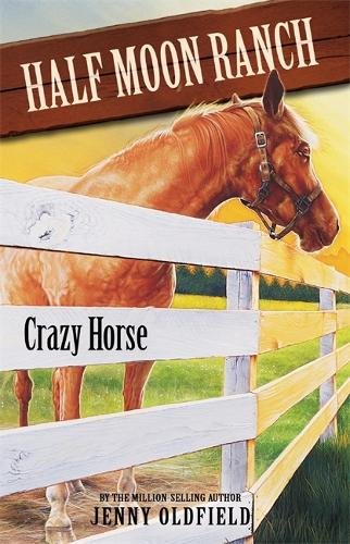 Horses of Half Moon Ranch: Crazy Horse: Book 3 - Horses of Half Moon Ranch (Paperback)