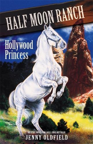 Horses of Half Moon Ranch: Hollywood Princess: Book 8 - Horses of Half Moon Ranch (Paperback)