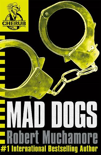 CHERUB: Mad Dogs: Book 8 - CHERUB (Paperback)