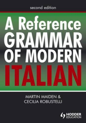 A Reference Grammar of Modern Italian - Routledge Reference Grammars (Paperback)