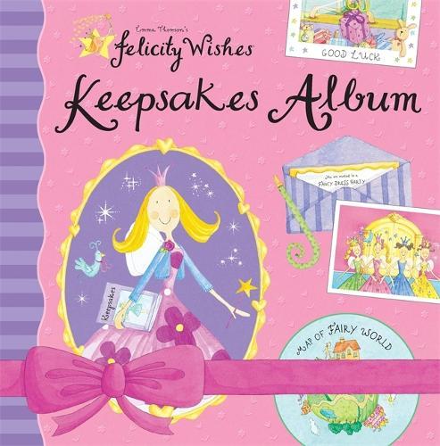 Felicity Wishes: Felicity Wishes Keepsakes Album - Felicity Wishes (Hardback)