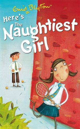 The Naughtiest Girl: Here's The Naughtiest Girl: Book 4 - The Naughtiest Girl (Paperback)