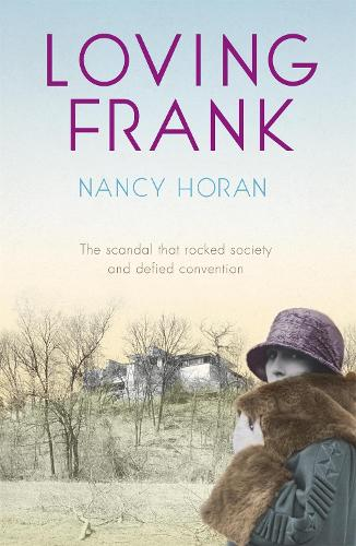Loving Frank: the scandalous love affair between Mameh Cheney and Frank Lloyd Wright (Paperback)