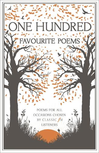 One Hundred Favourite Poems: Poems for all occasions, chosen by Classic FM listeners (Paperback)