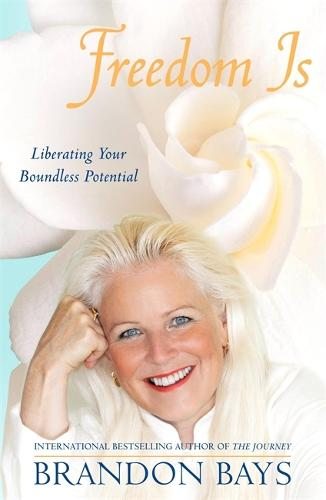 Freedom Is: Liberating your boundless potential (Paperback)
