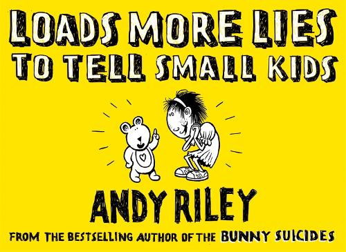 Loads More Lies to tell Small Kids (Paperback)