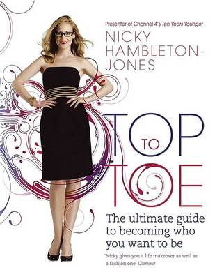 Top to Toe: The ultimate guide to becoming who you want to be (Paperback)