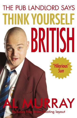 Al Murray The Pub Landlord Says Think Yourself British (Paperback)