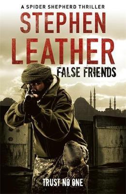 False Friends: The 9th Spider Shepherd Thriller - The Spider Shepherd Thrillers (Hardback)
