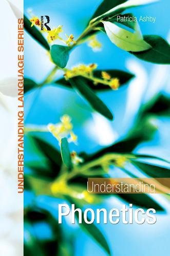 Understanding Phonetics - Understanding Language (Paperback)
